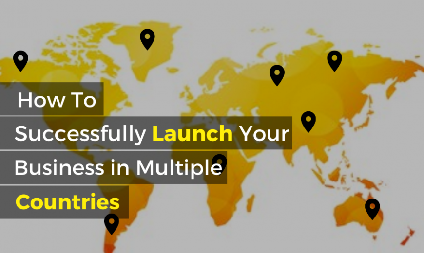 Launch your business in multiple countries